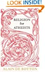 Religion for Atheists: A non-believer...
