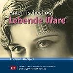 Lebende Ware | Anton Tschechow