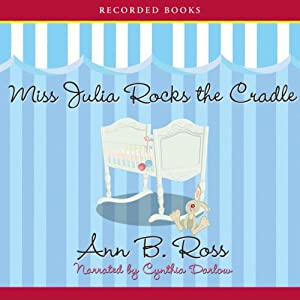 Miss Julia Rocks the Cradle | [Ann B. Ross]