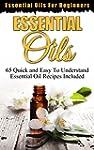 Essential Oils: Essential Oils For Be...