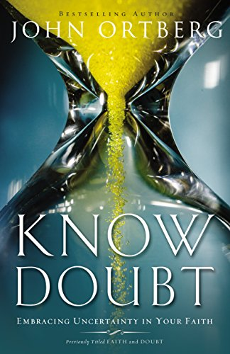 Know Doubt: Embracing Uncertainty in Your Faith cover