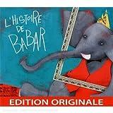 echange, troc Jean de Brunhoff (narrateur), Francis Poulenc (compositeur), Francesca Crabelli ( Illustratrice) - L'Histoire De Babar