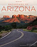 img - for Backroads of Arizona - Second Edition: Along the Byways to Breathtaking Landscapes and Quirky Small Towns book / textbook / text book