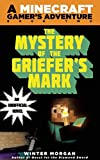 The Mystery of the Griefer's Mark: A Minecraft Gamer's Adventure, Book Two