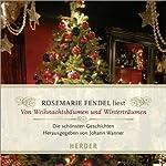 Von Weihnachtsbäumen und Winterträumen: Die schönsten Geschichten und Gedichte | Johann Wanner,Anton Tschechow,Amelie Fried
