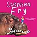 The Hippopotamus (       UNABRIDGED) by Stephen Fry Narrated by Stephen Fry