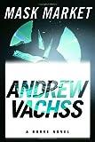 Mask Market: A Burke Novel (Burke Novels) (0375424229) by Vachss, Andrew