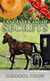 Lancaster Amish Secrets (The Lancaster Amish Juggler: An Amish of Lancaster County Saga series)