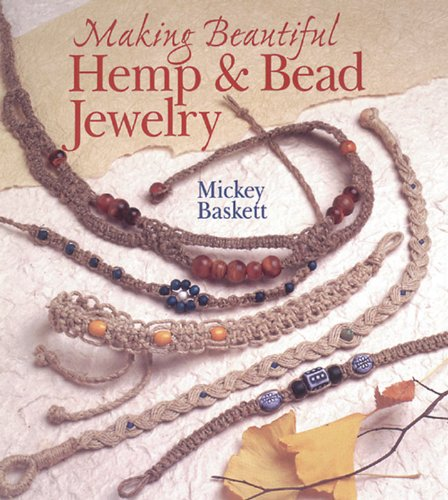 Making Beautiful Hemp & Bead Jewelry (Jewelry Crafts) [Paperback]
