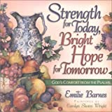 Strength for Today, Bright Hope for Tomorrow: God's Comfort from the Psalms (0736905871) by Barnes, Emilie