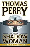 Shadow Woman (Jane Whitefield) by Thomas Perry