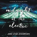 Midnight at the Electric   Jodi Lynn Anderson