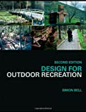 Design for Outdoor Recreation (0415441722) by Bell, Simon