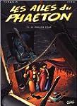Les Ailes du Pha�ton, tome 2 : Le der...