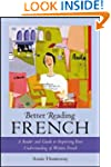 Better Reading French: A Reader and G...