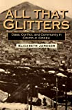 img - for All That Glitters: Class, Conflict, and Community in Cripple Creek (Working Class in American History) book / textbook / text book