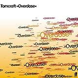 Overdose (Tony H Remix) - DJ Tomcraft