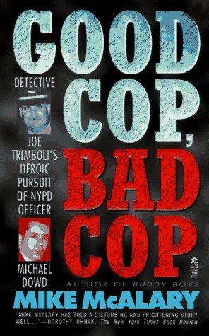 Good Cop Bad Cop Joseph Trimboli Vs Michael Dowd And The Ny Police Dept: Joseph Trimboli Vs Michael Dowd And The Ny Police Department