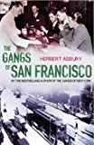 The Gangs of San Francisco (0099455129) by Asbury, Herbert
