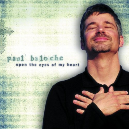 Paul Baloche - Open the Eyes of My Heart - Zortam Music