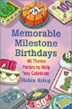 Memorable Milestone Birthdays: Over 50 Theme Parties to Help You Celebrate