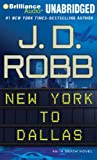 New York to Dallas: An in Death Novel