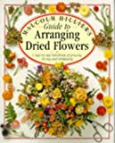 Guide to Arranging Dried Flowers (0863182577) by Hillier, Malcolm