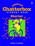 American Chatterbox Starter: Student Book (Oxford American English) (0194345645) by Strange, Derek