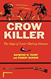 img - for Crow Killer: The Saga of Liver-Eating Johnson (Midland Book) by Raymond W. Thorp Jr. (1983-08-22) book / textbook / text book