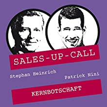 Kernbotschaft (Sales-up-Call) Hörbuch von Stephan Heinrich, Patrick Nini Gesprochen von: Stephan Heinrich, Patrick Nini