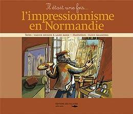 Il était une fois l'impressionnisme en Normandie