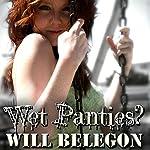 Wet Panties? | Will Belegon