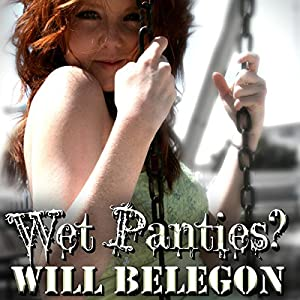 Wet Panties? Audiobook