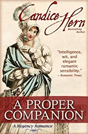 A Proper Companion (A Regency Romance) (The Regency Rakes Trilogy)