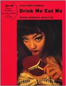 Kuniyoshi Kaneko - Drink Me Eat Me: Seven Oriental
