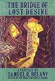 Bridge of Lost Desire (051705759X) by Delany, Samuel R.