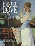 Painted Love: Prostitution in French Art of the Impressionist Era (Texts & Documents)