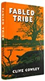 img - for Fabled Tribe: A Journey to Discover the River Bushmen of the Okavango Swamps book / textbook / text book