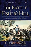 Image of The Battle of Fisher's Hill: Breaking the Shenandoah Valley's Gibraltar (Civil War Sesquicentennial) (VA)