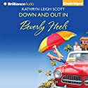 Down and Out in Beverly Heels Audiobook by Kathryn Leigh Scott Narrated by Cris Dukehart