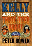 Kelly and the Three-Toed Horse (0312241062) by Bowen, Peter