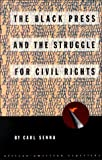 img - for The Black Press and the Struggle for Civil Rights (African-American Experience) book / textbook / text book