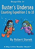 Buster's Undersea Counting Expedition 1 to 10 (Bugville Critters, Bugville Jr)