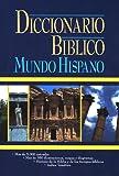 Diccionario bíblico: Mundo Hispano (0311036686) by J. D. Douglas