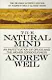 The Natural Mind: Revised Edition (039540469X) by Andrew T. Weil