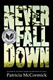 img - for Never Fall Down: A Novel book / textbook / text book