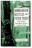 Bombardier Beetles And Fever Trees: A Close-up Look At Chemical Warfare And Signals In Animals And Plants (Helix Books)