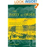 The Party of Order: The Conservatives, the State, and Slavery in the Brazilian Monarchy, 1831-1871