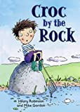 Croc by the Rock (ReadZone Picture Books)