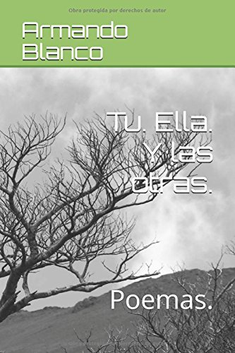 Tu. Ella. Y las otras.: Poemas.  [Blanco, Armando  Blanco - Blanco, Armando Blanco] (Tapa Blanda)